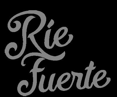 Ríe Fuerte